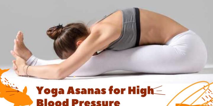 Yoga Asanas for High Blood Pressure.