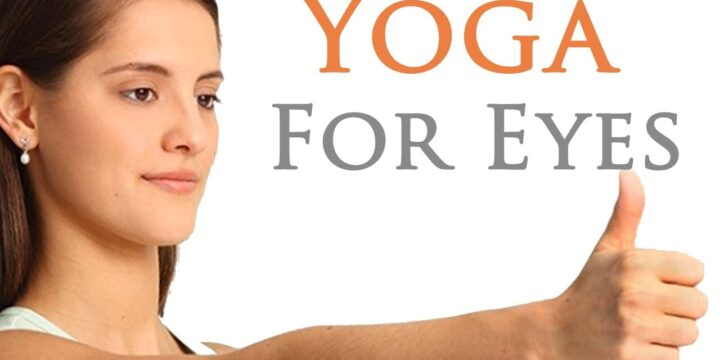Yoga for Eyes or Eyesight improvement